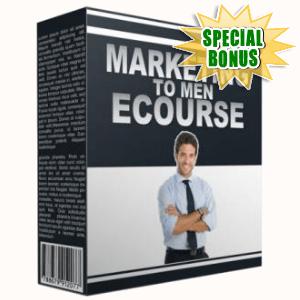 Special Bonuses - August 2016 - Marketing To Men eCourse