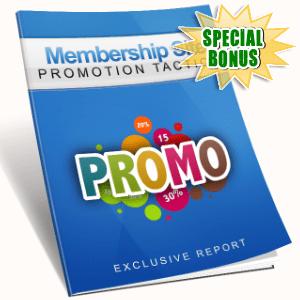 Special Bonuses - August 2016 - Membership Site Promotion Tactics