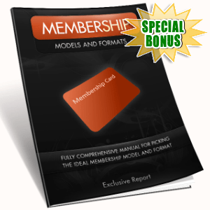 Special Bonuses - August 2016 - Membership Models And Formats