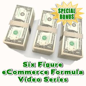 Special Bonuses - September 2016 - Six Figure eCommerce Formula Video Series