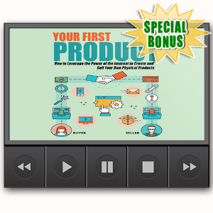 Special Bonuses - September 2016 - Your First Product Video Upgrade Pack