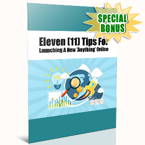 Special Bonuses - November 2016 - 11 Tips For Launching A New 'Anything' Online
