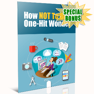 Special Bonuses - November 2016 - How Not To Be A One-Hit Wonder