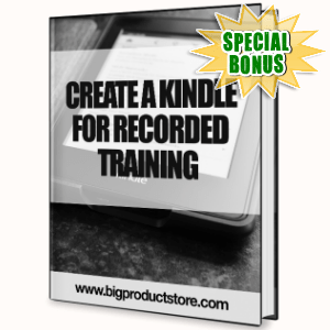 Special Bonuses - January 2017 - Create A Kindle For A Recorded Training