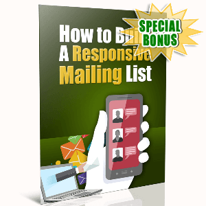 Special Bonuses - January 2017 - How To Build A Responsive Mailing List
