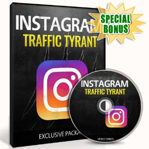 Special Bonuses - February 2017 - Instagram Traffic Tyrant Video Upgrade