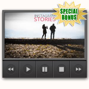 Special Bonuses - April 2017 - Instagram Stories Video Upgrade
