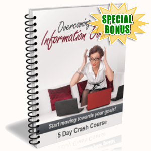 Special Bonuses - April 2017 - Overcoming Information Overload