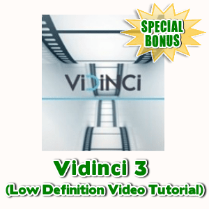 Special Bonuses - May 2017 - Vidinci 3 (Low Definition Video Tutorial)