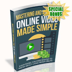 Special Bonuses - May 2017 - Mastering And Marketing Online Video Made Simple