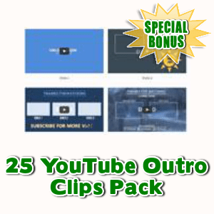 Special Bonuses - May 2017 - 25 YouTube Outro Clips Pack