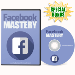 Special Bonuses - May 2017 - Facebook Mastery Video Series