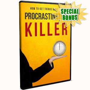 Special Bonuses - June 2017 - Procrastination Killer Video Upgrade