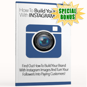 Special Bonuses - June 2017 - How To Build Your Brand With Instagram Images Pack