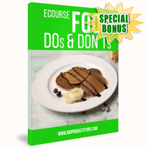Special Bonuses - June 2017 - Food Dos And Don'ts Ecourse