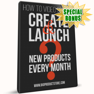 Special Bonuses - June 2017 - How To Create And Launch New Products Every Month Video Series