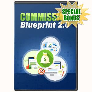 Special Bonuses - June 2017 - Commission Blueprint 2.0 Advanced Video Series