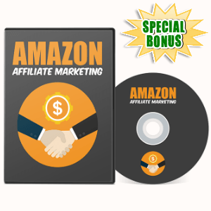 Special Bonuses - August 2017 - Amazon Affiliate Marketing Video Series Pack