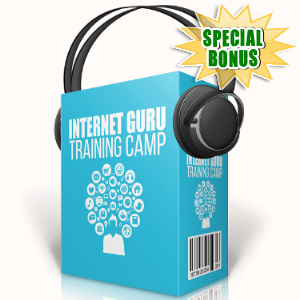 Special Bonuses - August 2017 - Internet Guru Training Camp Audio Pack
