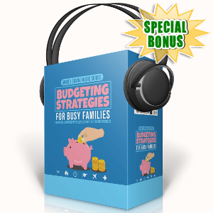Special Bonuses - September 2017 - Budgeting Strategies For Busy Families Audio Pack