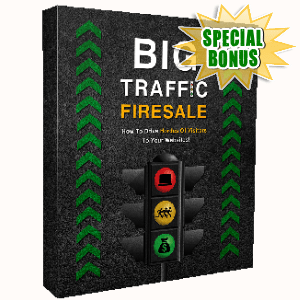 Special Bonuses - September 2017 - Big Traffic Firesale Video Upgrade 1 Pack