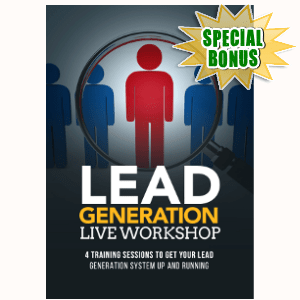 Special Bonuses - October 2017 - Lead Generation Live Workshop Audio/Video Pack