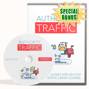 Special Bonuses - November 2017 - Authority Traffic Video Upgrade
