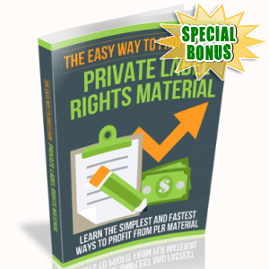Special Bonuses - March 2018 - The Easy Way To Profit From Private Label Rights Material