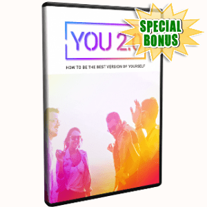 Special Bonuses - April 2018 - You 2.0 Video Upgrade Pack