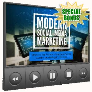 Special Bonuses - May 2018 - Modern Social Media Marketing Video Upgrade Pack
