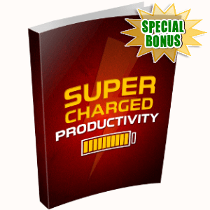 Special Bonuses - July 2018 - Supercharged Productivity Pack
