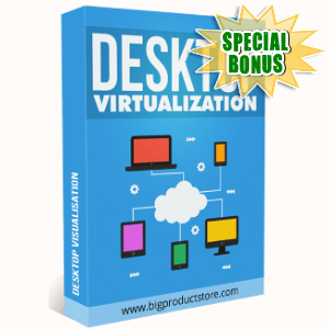 Special Bonuses - July 2018 - Desktop Virtualization