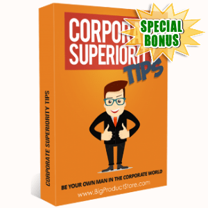 Special Bonuses - July 2018 - Corporate Superiority Tips