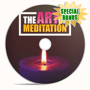 Special Bonuses - July 2018 - The Art Of Meditation Video Upgrade Pack
