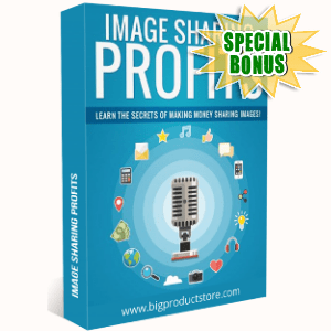 Special Bonuses - October 2018 - Image Sharing Profits