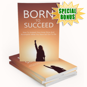 Special Bonuses - October 2018 - Born To Succeed Pack