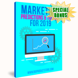 Special Bonuses - December 2018 - Marketing Predictions And Trends For 2019 eCourse
