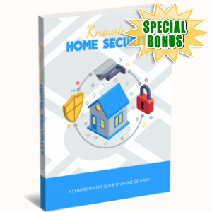 Special Bonuses - January 2019 - Knowing Home Security