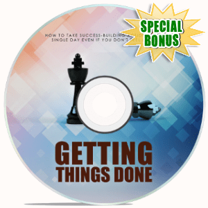 Special Bonuses - February 2019 - Getting Things Done Video Upgrade Pack