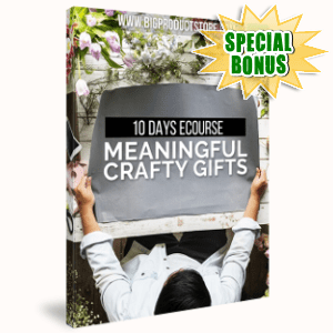 Special Bonuses - February 2019 - 10 Days Meaningful Crafty Gifts eCourse