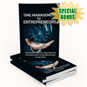 Special Bonuses - May 2019 - Time Management For Entrepreneurs Pack