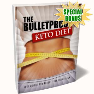Special Bonuses - May 2019 - The Bulletproof Keto Diet Pack