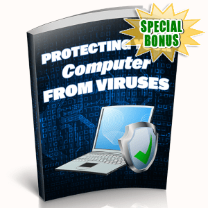 Special Bonuses - May 2019 - Protecting Your Computer From Viruses