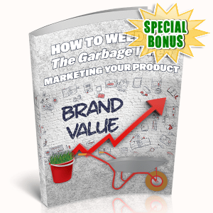 Special Bonuses - June 2019 - How To Weed Out The Garbage When Marketing Your Product