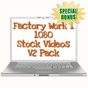 Special Bonuses - June 2019 - Factory Work 1 - 1080 Stock Videos V2 Pack