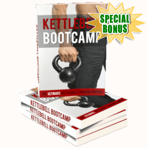 Special Bonuses - July 2019 - Kettlebell Bootcamp Pack