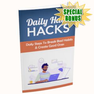 Special Bonuses - July 2019 - Daily Habit Hacks
