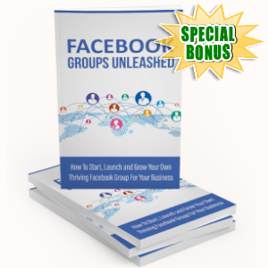 Special Bonuses - July 2019 - Facebook Groups Unleashed Pack
