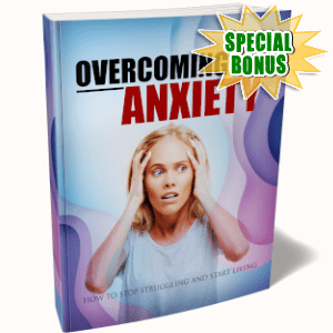 Special Bonuses - July 2019 - Overcoming Anxiety Pack