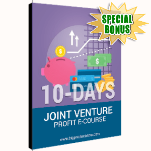 Special Bonuses - November 2019 - 10 Days Joint Ventre Profit Ecourse